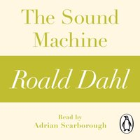 Sound Machine (A Roald Dahl Short Story) - Roald Dahl - audiobook