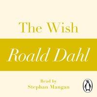 Wish (A Roald Dahl Short Story) - Roald Dahl - audiobook