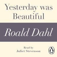 Yesterday was Beautiful (A Roald Dahl Short Story) - Roald Dahl - audiobook
