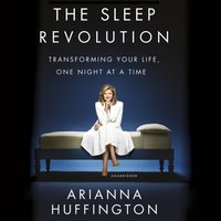 Sleep Revolution - Arianna Huffington - audiobook