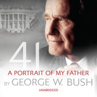 41: A Portrait of My Father - George W. Bush - audiobook