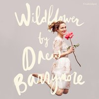 Wildflower - Drew Barrymore - audiobook