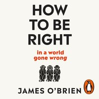 How To Be Right - James O'Brien - audiobook