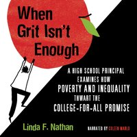 When Grit Isn't Enough - Linda F. Nathan - audiobook