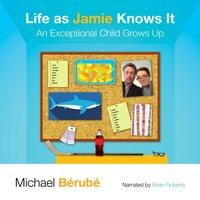 Life as Jamie Knows It - Michael Berube - audiobook