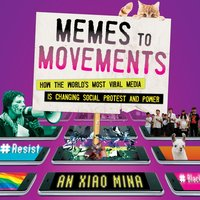 Memes to Movements - An Xiao Mina - audiobook
