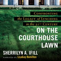 On the Courthouse Lawn, Revised Edition - Sherrilyn A. Ifill - audiobook
