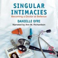 Singular Intimacies - MD Danielle Ofri - audiobook