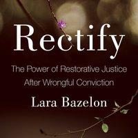 Rectify - Lara Bazelon - audiobook