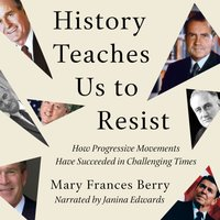 History Teaches Us to Resist - Mary Frances Berry - audiobook