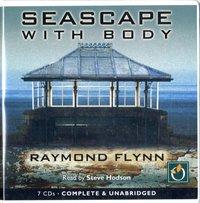 Seascape with Body - Raymond Flynn - audiobook