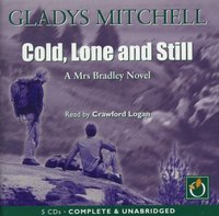 Cold, Lone and Still - Gladys Mitchell - audiobook