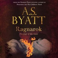Ragnarok - A.S Byatt - audiobook