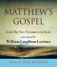 Mattewaas Gospel - William Laughton Lorimer - audiobook
