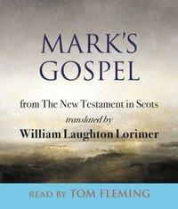 Markaas Gospel - William Laughton Lorimer - audiobook