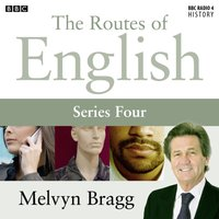 Routes Of English Complete Series 4 People And Places - Melvyn Bragg - audiobook