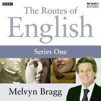 Routes Of English Complete Series 1 Evolving English - Melvyn Bragg - audiobook