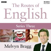 Routes Of English  Complete Series 3  Accents And Dialects - Melvyn Bragg - audiobook