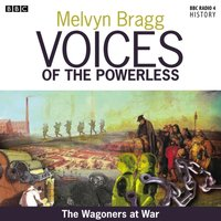 Voices Of The Powerless  The First World War - Melvyn Bragg - audiobook