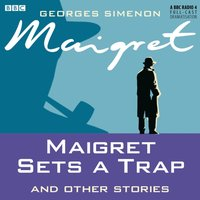 Maigret Sets a Trap and Other Stories - Georges Simenon - audiobook