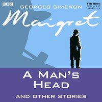 Maigret: A Man's Head and Other Stories - Georges Simenon - audiobook