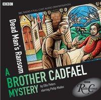 Brother Cadfael Mysteries: Dead Man's Ransom (BBC Radio Crimes) - Ellis Peters - audiobook