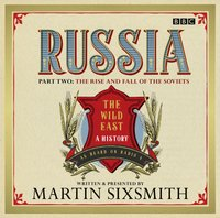 Russia: Part Two: The Rise and Fall of the Soviets - Martin Sixsmith - audiobook