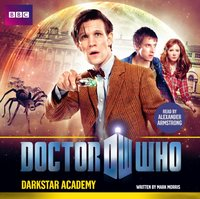 Doctor Who: Darkstar Academy - Mark Morris - audiobook