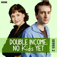 Double Income, No Kids Yet: The Dinner Party (Series 2, Episode 4) - David Spicer - audiobook
