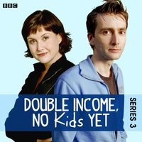 Double Income, No Kids Yet: An Engagement (Series 3, Episode 3) - David Spicer - audiobook