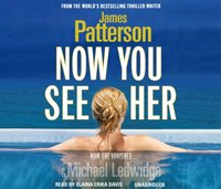 Now You See Her - James Patterson - audiobook