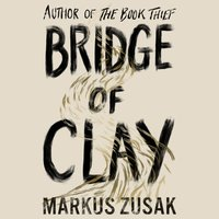 Bridge of Clay - Markus Zusak - audiobook