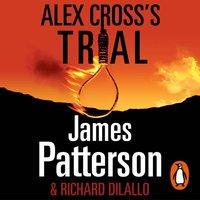 Alex Cross's Trial - James Patterson - audiobook