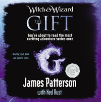 Witch & Wizard: The Gift - James Patterson - audiobook