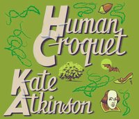 Human Croquet - Kate Atkinson - audiobook