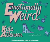 Emotionally Weird - Kate Atkinson - audiobook