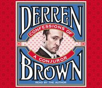 Confessions of a Conjuror - Derren Brown - audiobook