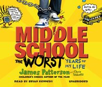 Middle School: The Worst Years of My Life - James Patterson - audiobook
