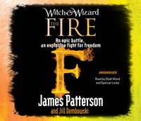 Witch & Wizard: The Fire - James Patterson - audiobook