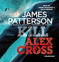 Kill Alex Cross - James Patterson - audiobook