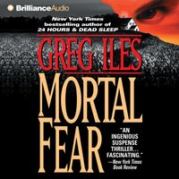 Mortal Fear - Greg Iles - audiobook