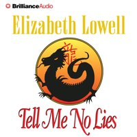 Tell Me No Lies - Elizabeth Lowell - audiobook
