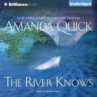 River Knows - Amanda Quick - audiobook