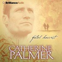 Fatal Harvest - Catherine Palmer - audiobook