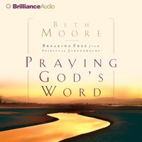 Praying God's Word - Beth Moore - audiobook