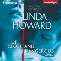 Up Close and Dangerous - Linda Howard - audiobook