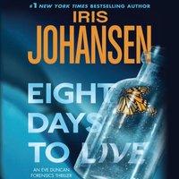 Eight Days to Live - Iris Johansen - audiobook