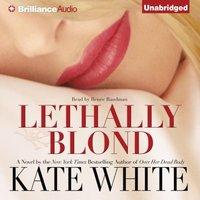 Lethally Blond - Kate White - audiobook