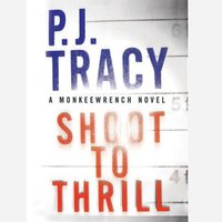 Shoot to Thrill - P. J. Tracy - audiobook