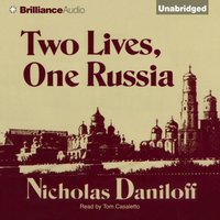 Two Lives, One Russia - Nicholas Daniloff - audiobook